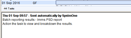 Machine generated alternative text: 01 sep 2016  44 T a  Thu 01 Sep 09:57 - Sent automatically by SystmOne  Batch reporting results - Imms PSO report  Action the task to view and breakdown the results