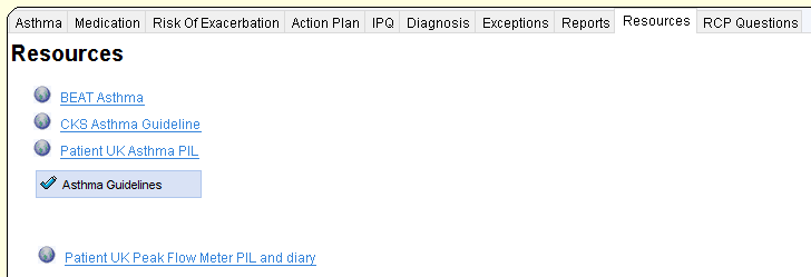 Asthma Medication  Resources  BEAT Asthma  Risk Of Exacerbation  Action Plan  Diagnosis  Exceptions  Reports  Resources  RCP Questions  CKS Asthma Guideline  Patient UK Asthma PIL  Asthma Guidelines  Patient UK Peak Flow Meter PIL and diarv
